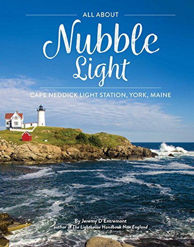All About Nubble Light: Cape Neddick Light Station, York, Maine