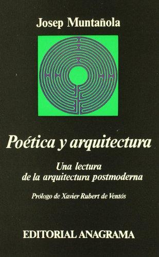 Descargar Libro Poética Y Arquitectura: Una Lectura De La Arquitectura Postmoderna Josep Muntañola