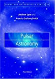 Pulsar Astronomy, Lyne, Andrew G. and Graham-Smith, Francis, 0521839548