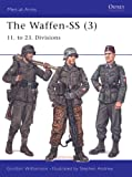 The Waffen-SS (3): 11. to 23. Divisions (Men-at-Arms)