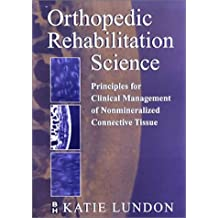 Orthopedic Rehabilitation Science: Principles for Clinical Management of Non-Mineralized Connective Tissue, 1e