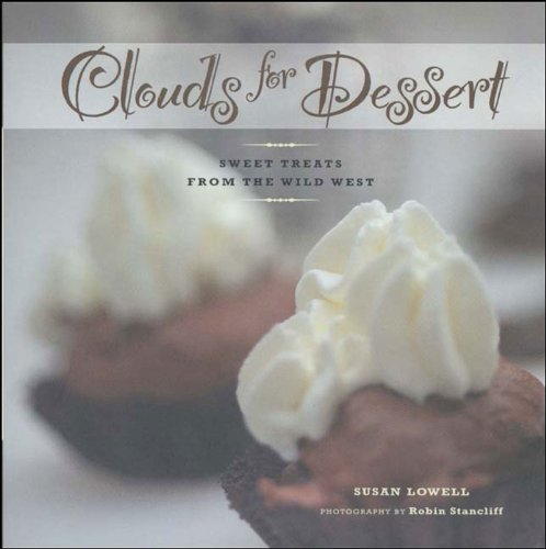 Download Clouds for Dessert: Sweet Treats from the Wild West pdf