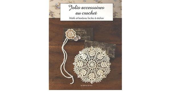 Jolis Accessoires Au Crochet Motifs Et Bordures Faciles A