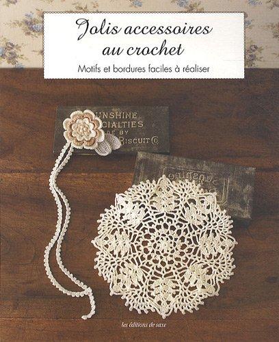 Jolis Accessoires Au Crochet Motifs Et Bordures Faciles à