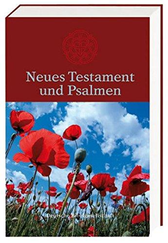 Neues Testament und Psalmen: in der Übersetzung nach Martin Luther