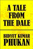 A Tale from the Dale, Bidyut Kumar Phukan, 1615829113