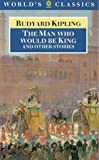 The Man Who Would Be King and Other Stories, Rudyard Kipling, 0192816748