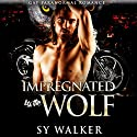 Impregnated by the Wolf Audiobook by Sy Walker Narrated by David Ross