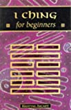 I Ching for Beginners, Kristyna Arcarti, 0340620803