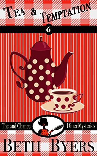 Tea & Temptation: A 2nd Chance Diner Cozy Mystery by [Byers, Beth ]