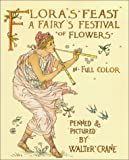 Flora's Feast: A Fairy's Festival of Flowers