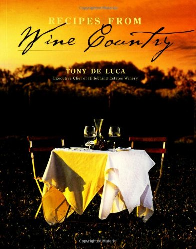 Recipes from Wine Country by Tony de Luca