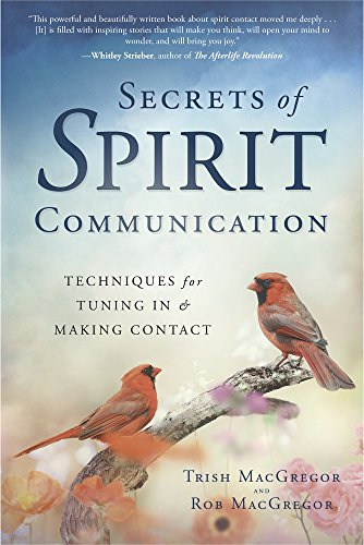 Secrets of Spirit Communication: Techniques for Tuning In & Making Contact -