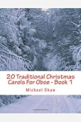 20 Traditional Christmas Carols For Oboe - Book 1: Easy Key Series For Beginners Paperback