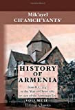 History of Armenia by Father Michael Chamich; from B. C : 2247 to the Year of Christ 1780, or 1229 of the Armenian Era, Tr. from the Original Armenian, by Johannes Avdall, to Which Is Appended a Continuation of the History by the Translator from the Year 17, Ch'amch'yants', Mik'ayel, 1402148534