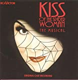 Kiss Of The Spider Woman: The Musical - Original Cast Recording (Original London Cast)