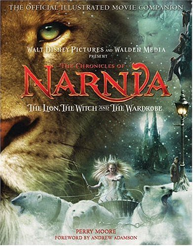 The Chronicles of Narnia - The Lion, the Witch, and the Wardrobe Official Illustrated Movie Companion (Dvd Maria Moore)