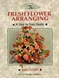 Fresh Flower Arranging, Wendy Gardiner, 1852236396