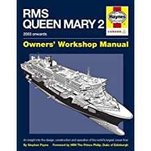 RMS Queen Mary 2 Manual: An insight into the design, construction and operation of the world's largest ocean liner