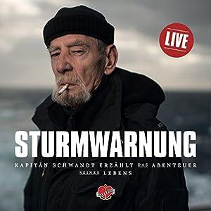 Sturmwarnung: Kapitän Schwandt erzählt das Abenteuer seines Lebens Audiobook