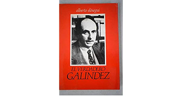 El Verdadero Galindez  Amazon.es  Alberto Elosegui  Libros en idiomas  extranjeros f2facb35f75