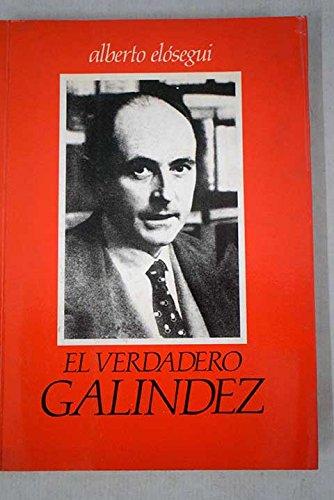 El Verdadero Galindez  Alberto Elosegui  9788472971837  Amazon.com ... 4f4de38f090