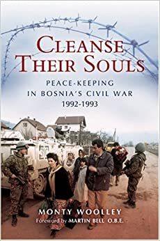 Book Cleanse Their Souls: Peace Keeping and War Fighting in Bosnia 1992-1993