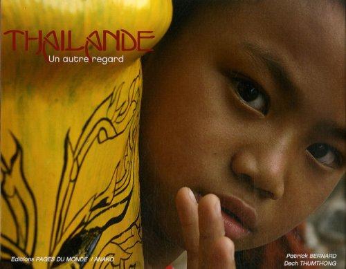 Thailande : Un autre regard