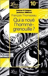 Qui a noyé l'homme-grenouille? par François Thomazeau