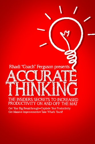 Ebook Accurate Thinking For Coaches And Grapplers: Accurate Thinking: The Insiders' Secrets To Increased P<br />D.O.C