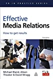 img - for Effective Media Relations: How to Get Results (PR in Practice) book / textbook / text book