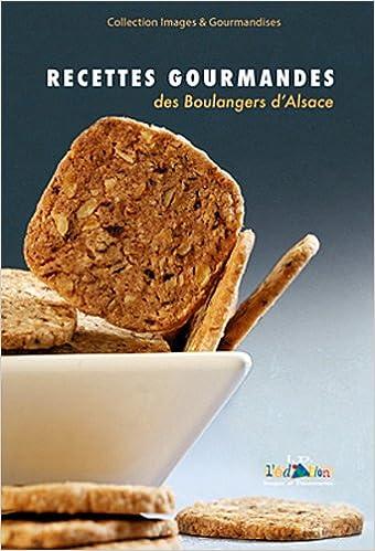 Lire Recettes gourmandes des boulangers d'Alsace : Tome 2 pdf
