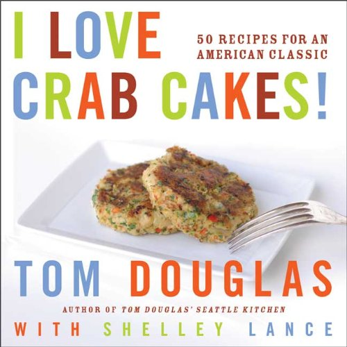 I Love Crab Cakes!: 50 Recipes for an American (Love Cake Recipe)