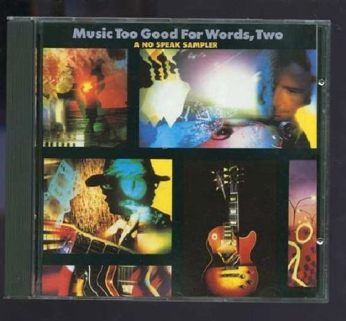 Music Too Good for Words, Two: A No Speak Sampler by Randy California ()
