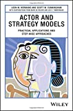 img - for Actor and Strategy Models: Practical Applications and Step-wise Approaches book / textbook / text book