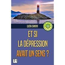 Et si la dépression avait un sens ? (French Edition)
