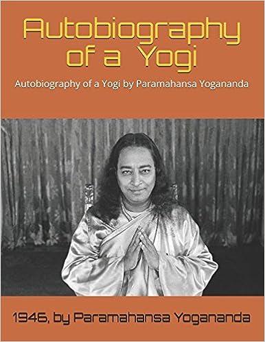 Autobiography Of A Yogi 1946 By Paramahansa Yogananda Yogananda Paramahansa 9781717755636 Amazon Com Books