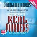 Real Murders Hörbuch von Charlaine Harris Gesprochen von: Therese Plummer
