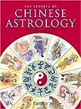 The Secrets of Chinese Astrology, Derek Walters, 0517227029