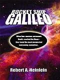 Rocket Ship Galileo, Robert A. Heinlein, 0786248580