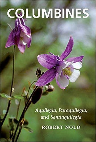 Columbines: Aquilegia, Paraquilegia, and Semiaquilegia