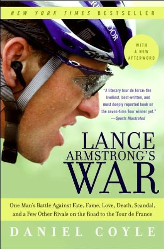 Read Online Lance Armstrong`s War One Man`s Battle Against Fate, Fame, Love, Death, Scandal, & a Few Other Rivals on the Road to the Tour De France pdf epub