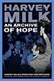 img - for An Archive of Hope: Harvey Milk's Speeches and Writings book / textbook / text book