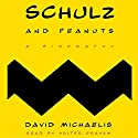 Schulz and Peanuts: A Biography Audiobook by David Michaelis Narrated by Holter Graham