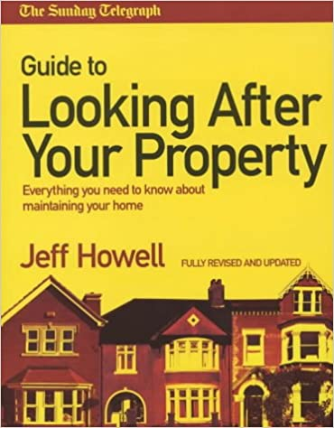 Book The 'Sunday Telegraph' Guide to Looking After Your Property 2004: Everything You Need to Know About Maintaining Your Home