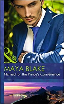 Married for the Prince's Convenience (Hardback Romance) by Maya Blake (2015-06-05)