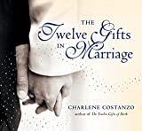 The Twelve Gifts in Marriage (Twelve Gifts Series)