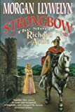 Strongbow: The Story of Richard and Aoife : A Biographical Novel