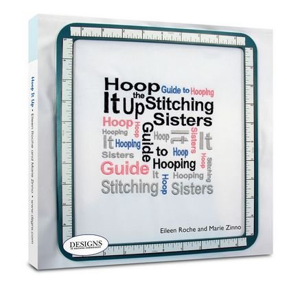 hoop-it-up-the-stitching-sisters-guide-to-hooping-by-eileen-roche-and-marie-zinno