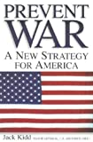 Prevent War: A New Strategy for America